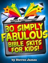30 Simply Fabulous Skits for Kids