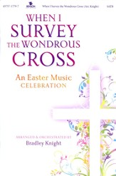 When I Survey the Wondrous Cross: Easter Musical