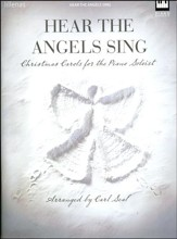 Hear the Angels Sing, Christmas Carols for the Piano Soloist
