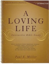 A Loving Life: Interactive Bible Study (Participant's Manual)