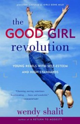 The Good Girl Revolution: Young Rebels with Self-Esteem and High Standards - eBook