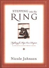 Stepping into the Ring: Fighting for Hope over Despair in the Battle Against Breast Cancer