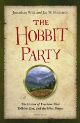 Hobbit Party: The Vision of Freedom That Tolkien Got, and the West Forgot