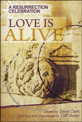 Love Is Alive: A Resurrection Celebration