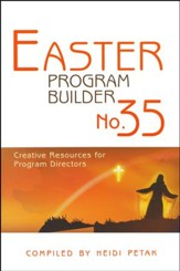 Easter Program Builder No. 35: Creative Resources for Program Directors