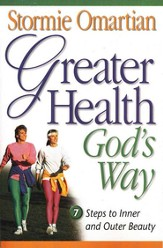 Greater Health God's Way: Seven Steps to Inner and Outer Beauty - eBook