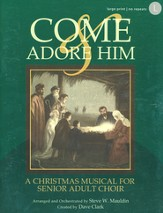 Come And Adore Him, Christmas Musical for Senior Adult Choir,  Songbook