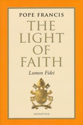 Light of Faith: Lumen Fidei