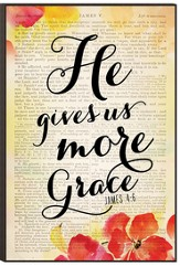 He Gives Us More Grace Wall Art