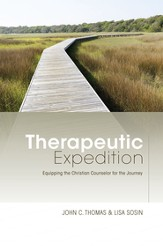 Therapeutic Expedition: Equipping the Christian Counselor for the Journey - eBook