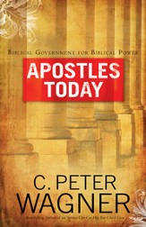 Apostles Today: Biblical Government for Biblical Power - eBook