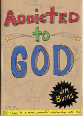 Addicted to God: 50 Days to a More Powerful Relationship with God - eBook