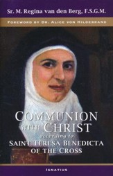Communion with Christ: According to Saint Teresa Benedicta of the Cross