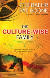 The Culture-Wise Family: Upholding Christian Values in a Mass-Media World - eBook