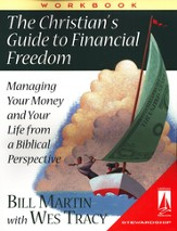 The Christians' Guide to Financial Freedom: Managing Your Money and Your Life from a Biblical Perspective: workbook