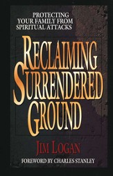 Reclaiming Surrendered Ground: Protecting Your Family from Spiritual Attacks - eBook