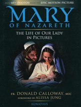 Mary of Nazareth: The Life of Our Lady in Pictures