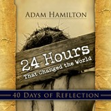 24 Hours That Changed the World - 40 Days of Reflection - eBook