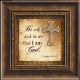 Be Still and Know That I Am God Framed Art