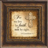 For We Love By Faith Framed Art