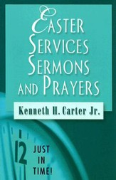Just in Time Easter Services Sermons and Prayers - eBook
