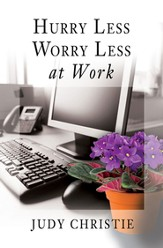 Hurry Less, Worry Less at Work - eBook