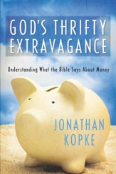 God's Thrifty Extravagance: Understanding What God Says About Money - eBook