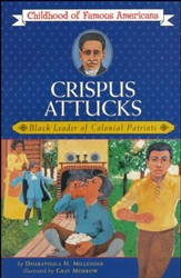 Crispus Attucks: Black Leader of Colonial Patriots