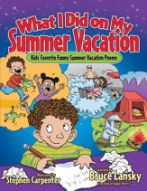 What I Did on My Summer Vacation: Kids' Favorite Funny Summer Vacation Poems - eBook