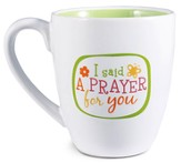 I Said a Prayer for You Mug