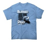 Blessed Are Those That Pray Shirt, Blue, Large