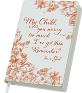 My Child, You Worry Too Much Journal