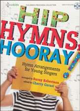 Hip Hymns, Hooray!: Hymn Arrangements for Young Singers
