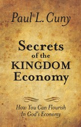 Secrets of the Kingdom Economy: How You Can Flourish in God's Economy - eBook
