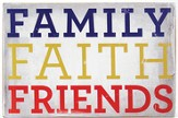 Family, Faith, Friends Plaque