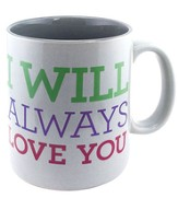I Will Always Love You Mug