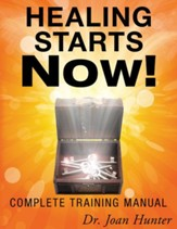 Healing Starts Now!: Complete Training Manual - eBook