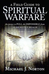 Field Guide to Spiritual Warfare: Pull the Impossible - eBook