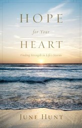 Hope for Your Heart: Finding Strength in Life's Storms - eBook