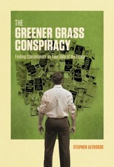 The Greener Grass Conspiracy: Finding Contentment on Your Side of the Fence - eBook