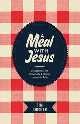 A Meal with Jesus: Discovering Grace, Community, and Mission around the Table - eBook
