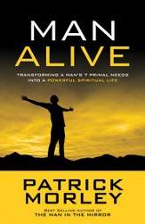 Man Alive: Transforming Your Seven Primal Needs into  a Powerful Spiritual Life - eBook