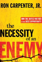 The Necessity of an Enemy: How the Battle You Face Is Your Best Opportunity - eBook
