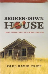 Broken-Down House: Living Productively in a World Gone Bad - eBook