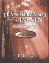 Transformados en Su Imagen, Edición Interactiva  (Changed into His Image, Interactive Edition)