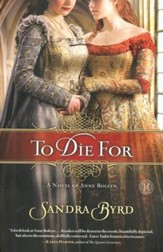 To Die For: Anne Boleyn