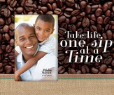 Take Life One Sip at a Time Photo Frame