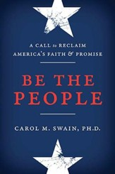 Be the People: A Call to Reclaim America's Faith and Promise - eBook