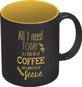 All I Need Today Mug, Black and Yellow