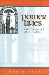 Power Lines: Celtic Prayers About Work